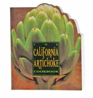The California Artichoke Cookbook