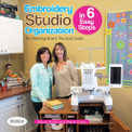Embroidery Studio Organization In 6 Easy Steps