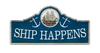 """""""SHIP  HAPPENS """"  METAL  SIGN"""