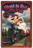 """WANT TO RIDE MY TRAIN PIN UP GIRL""  METAL SIGN"