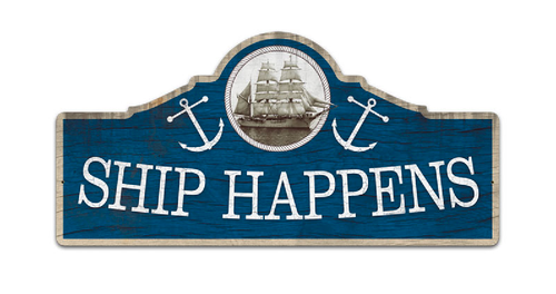 """SHIP  HAPPENS ""  METAL  SIGN"