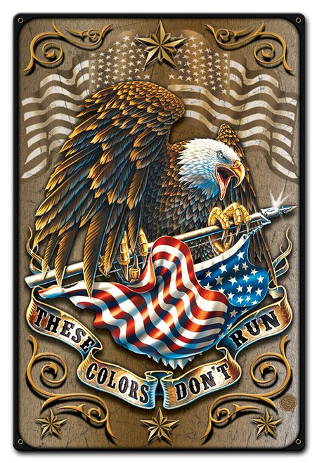 """THESE  COLORS  DON'T  RUN""  METAL SIGN"