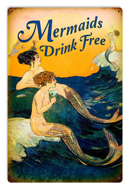 """MERMAIDS DRINK FREE""  VINTAGE METAL SIGN"