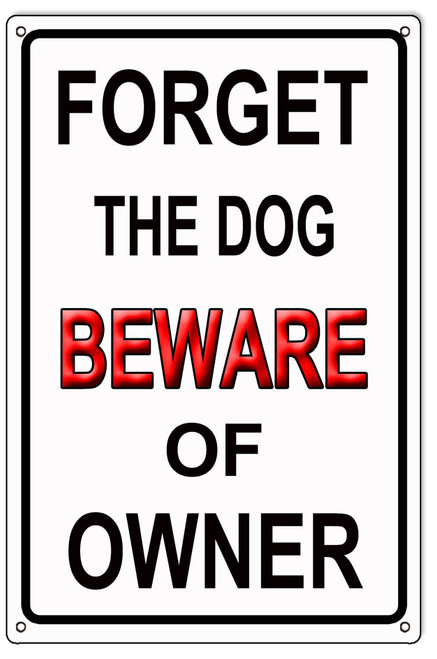 """BEWARE  OF  OWNER""   METAL  SIGN"