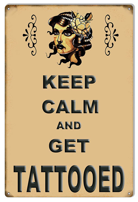 """KEEP CALM AND GET TATTOOED""  METAL SIGN"