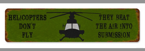 """HELICOPTERS  BEAT THE AIR INTO SUBMISSION"" METAL SIGN"