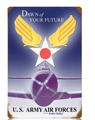 """DAWN OF YOUR FUTURE--ARMY AIR FORCES""  METAL SIGN"
