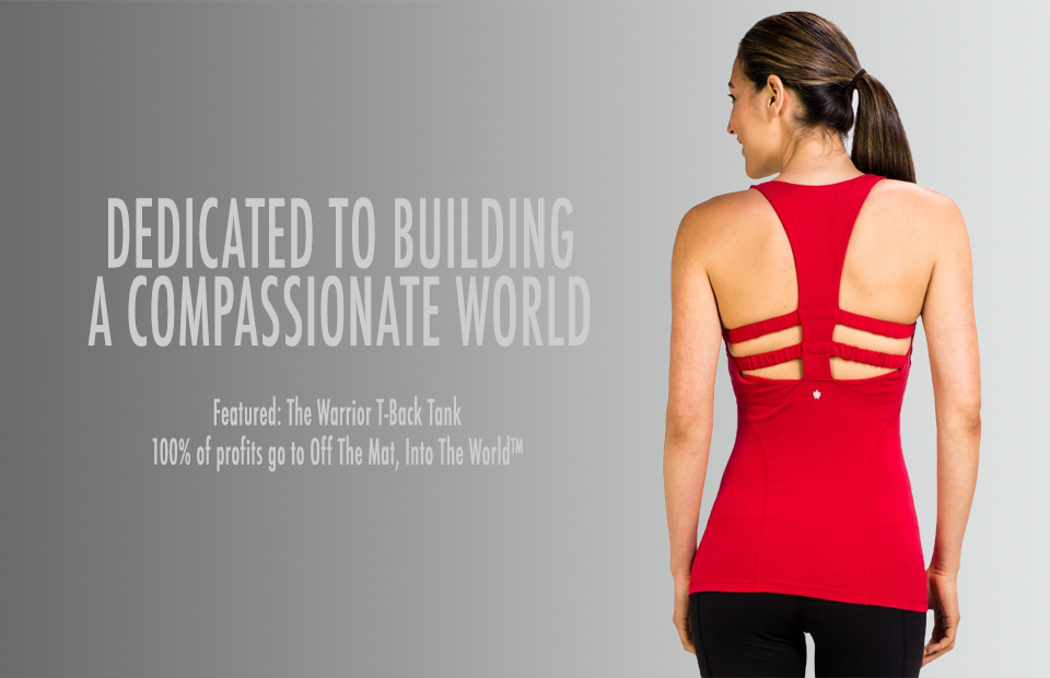 100% of profits from the sale of the Warrior T-Back Yoga Tank goes to Off The Mat, Into The World!