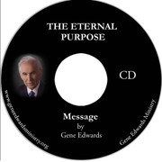 THE ETERNAL PURPOSE CD - message by Gene Edwards