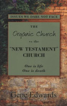 "The Organic Church vs. The ""New Testament"" Church"