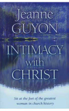 Intimacy with Christ by Madame Jeanne Guyon