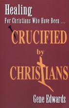 Crucified by Christians author - Gene Edwards