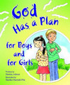 God Has a Plan for Boys and Girls