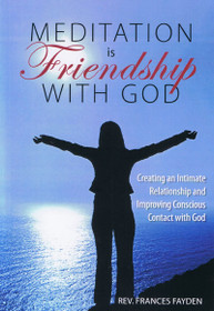 Meditation is Friendship with God