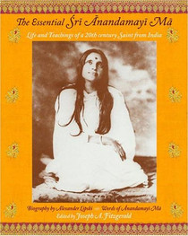 The Essential Sri Anandamayi Ma