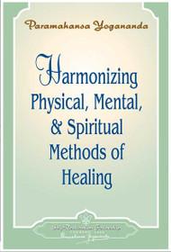 Harmonizing Physical, Mental, & Spiritual Methods Of Healing