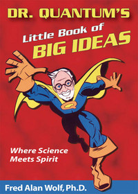 Dr. Quantum's Little Book Of Big Ideas