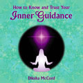 How to Know and Trust Your Inner Guidance CD