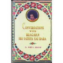 Conversations with Bhagavan Sri Sathya Sai Baba