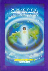 Journey to God - Part II: Sai Baba and the World