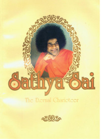 Sathya Sai: The Eternal Charioteer