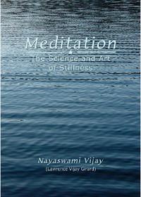 Meditation: The Science and Art of Stillness