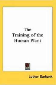 The Training of the Human Plant