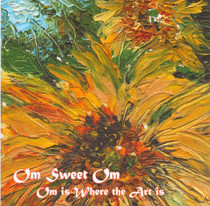 Om Sweet Om - Om is Where the Art is - Frank Ellis - CD