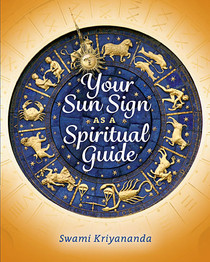 Your Sun Sign as a Spiritual Guide: 2nd Edition