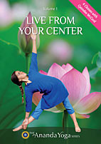 The Ananda Yoga Series Volume 1 - Live From Your Center