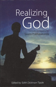 Realizing God: Lectures on Vedanta by Swami Prabhavananda