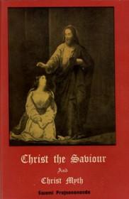 Christ the Saviour and Christ Myth by Swami Prajnanananda