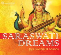 Saraswati Dreams - Jaya Lakshmi and Ananda CD