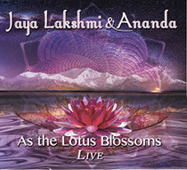 As the Lotus Blossoms Live - Jaya Lakshmi and Ananda CD