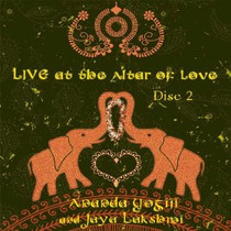 Live at the Altar of Love Disc 2 - Jaya Lakshmi and Ananda CD