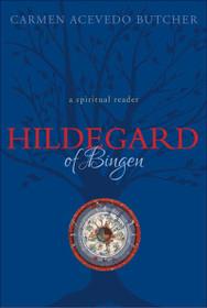Hildegard of Bingen: A Spiritual Reader