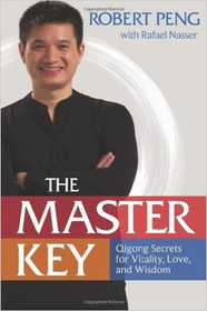 The Master Key: The Qigong Way to Unlock Your Hidden Power by Robert Peng