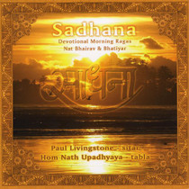 Sadhana - Devotional Morning Ragas - Paul Livingstone CD