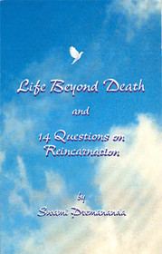 Life Beyond Death & 14 Questions