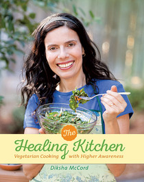 The Healing Kitchen - Vegetarian Cooking with Higher Awareness