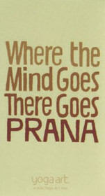Where the Mind Goes, There Goes Prana