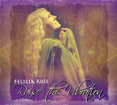 Felicia Rose Raise the Vibration - CD