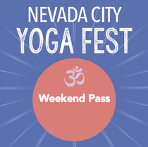 Nevada City Yoga Fest Weekend Pass