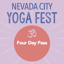 Nevada City Yoga Fest Four Day Pass