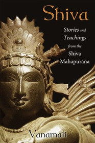 Shiva - Stories and Teachings from the Shiva Mahapurana