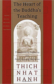 The Heart of the Buddha's Teaching - Thich Nhat Hanh