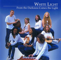 From the Darkness Comes the Light - White Light CD