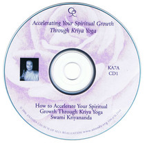 CD 2 - How to Accelerate Your Spiritual Growth through Kriya Yoga