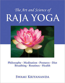 The Art and Science of Raja Yoga - Ananda Course in Self-Realization Part 2