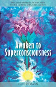 Awaken to Superconsciousness - Paperback